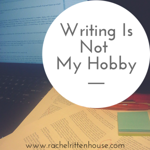 Writing Is Not My Hobby