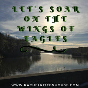 Let's Soar on the Wings of Eagles